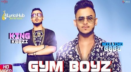 Gym Boyz Lyrics - Millind Gaba, King Kaazi