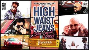 High Waist Jeans Lyrics - Bilal Saeed