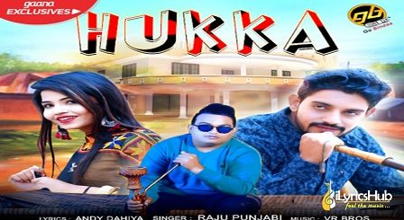 Hukka Lyrics - Raju Punjabi