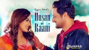 Husan Di Rani Lyrics - Sajjan Adeeb