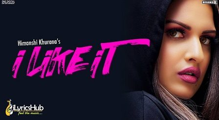 I Like It Lyrics - Himanshi Khurana