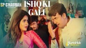 Ishq Ki Gali Lyrics - Sonu Nigam, Miss Pooja