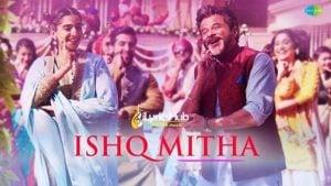Ishq Mitha Lyrics - Ek Ladki Ko Dekha Toh Aisa Laga