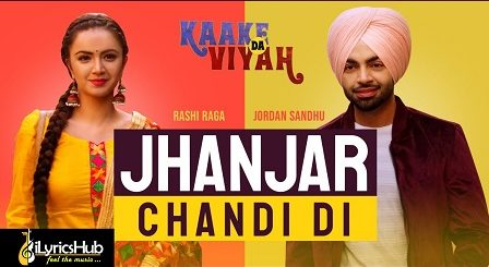 Jhanjar Chandi Di Lyrics - Jordan Sandhu