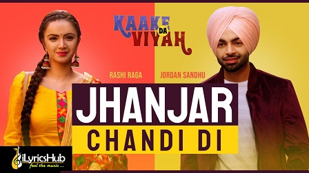 Jhanjar Chandi Di Lyrics - Jordan Sandhu