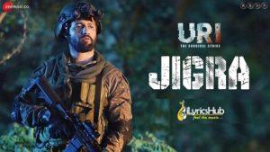 Jigra Lyrics - URI | Vicky Kaushal & Yami Gautam