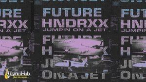 Jumpin On A Jet Lyrics - Future