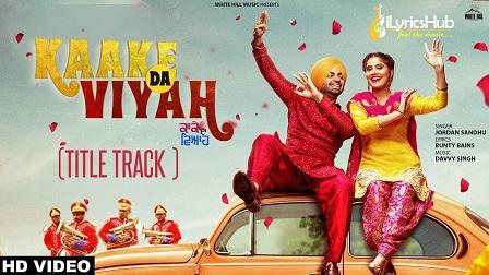 Kaake Da Viyah Lyrics - Jordan Sandhu, Bunty Bains