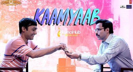 Kaamyaab Lyrics - Cheat India | Emraan Hashmi