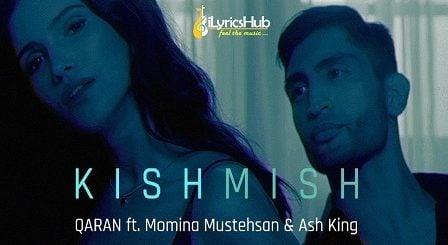Kishmish Lyrics - Qaran, Momina Mustehsan