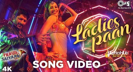 Ladies Paan Lyrics - Fraud Saiyaan