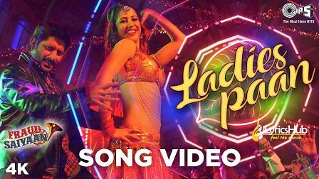 Ladies Paan Lyrics - Fraud Saiyaan