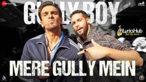 Mere Gully Mein Lyrics - Gully Boy | Ranveer Singh