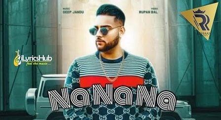 Na Na Na Lyrics - Karan Aujla, Deep Jandu