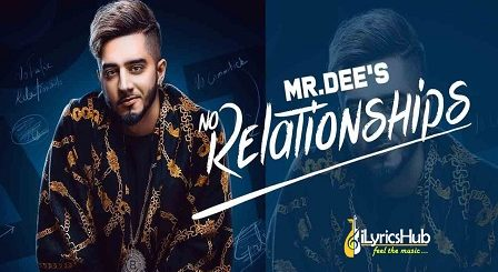 No Relationships Lyrics - Mr. Dee