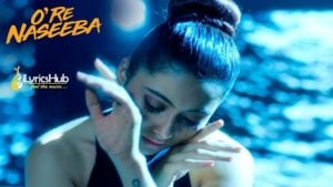 O Re Naseeba Lyrics - Monali Thakur