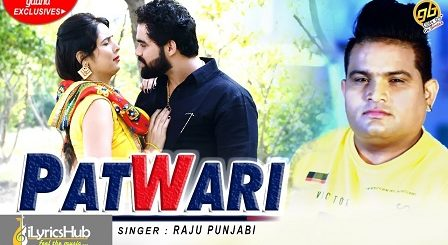 Patwari Lyrics - Raju Punjabi, Sushila Takhar