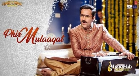 Phir Mulaaqat Lyrics - Jubin Nautiyal | Cheat India