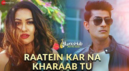 Raatein Kar Na Kharaab Tu Lyrics - Suhail Zargar