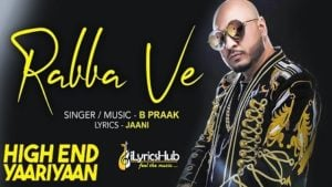 Rabba Ve Lyrics - B Praak