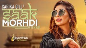 Saak Morhdi Lyrics - Sarika Gill, Desi Crew