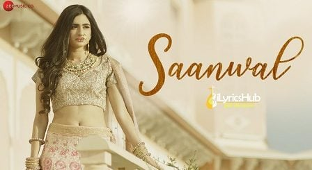 Saanwal Lyrics - Reewa Rathod
