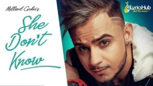 She Dont Know Lyrics - Millind Gaba