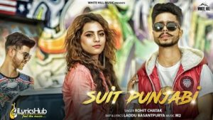 Suit Punjabi Lyrics - Rohit Chatak