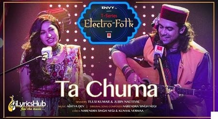 Ta Chuma Lyrics - Tulsi Kumar, Jubin Nautiyal