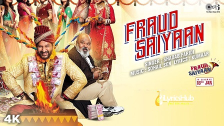 Title Track Song Lyrics - Fraud Saiyaan   Arshad Warsi