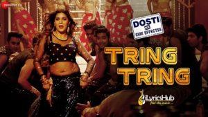 Tring Tring Lyrics - Dosti Ke Side Effects