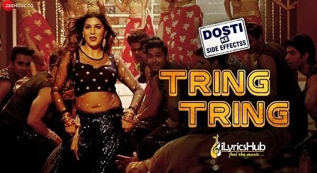 Tring Tring Lyrics - Dosti Ke Side Effects