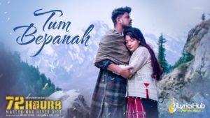 Tum Bepanah Lyrics - 72 Hours