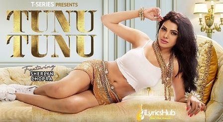 Tunu Tunu Lyrics - Sherlyn Chopra | Sukriti Kakar