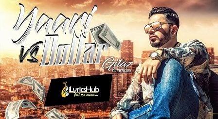 Yaari Vs Dollar Lyrics - Gitaz Bindrakhia