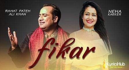 Fikar Lyrics - Rahat Fateh Ali Khan, Neha Kakkar | Do Dooni Panj
