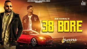 38 Bore Lyrics - Bir Kawal
