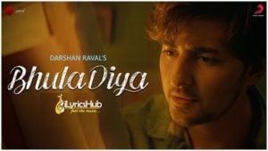 Bhula Diya Lyrics - Darshan Raval