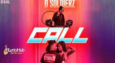 Call Lyrics - D Soldierz