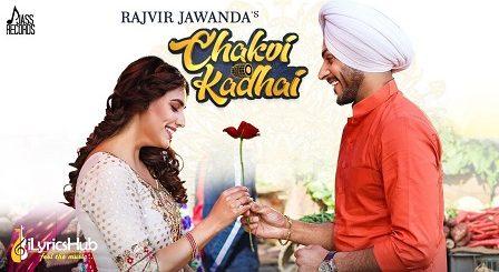 Chakvi Kadhai Lyrics - Rajvir Jawanda