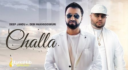 Challa Lyrics - Deep Jandu, Debi Makhsoospuri