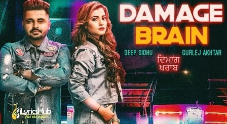 Damage Brain Lyrics - Deep Sidhu, Gurlej Akhtar