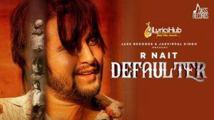 Defaulter Lyrics - R Nait, Gurlez Akhtar