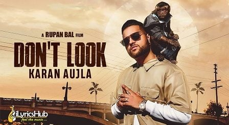 Don't Look Lyrics - Karan Aujla