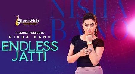 Endless Jatti Lyrics - Nisha Bano