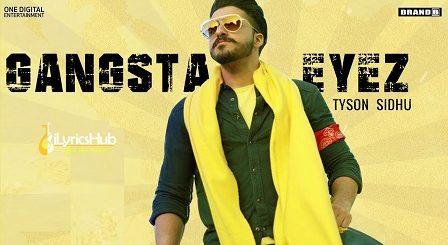 Gangsta Eyez Lyrics - Tyson Sidhu