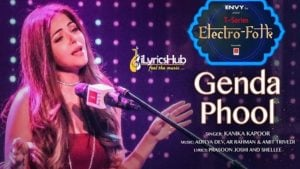 Genda Phool Lyrics - Kanika Kapoor