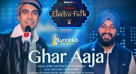 Ghar Aaja Lyrics - Jubin Nautiyal