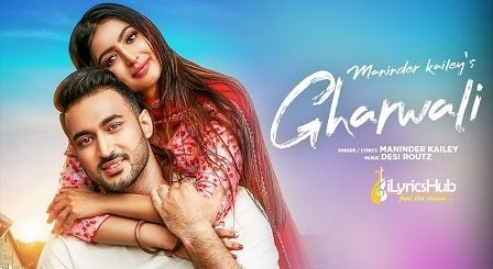 Gharwali Lyrics - Maninder Kailey
