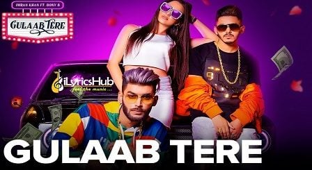 Gulaab Tere Lyrics - Imran Khan
